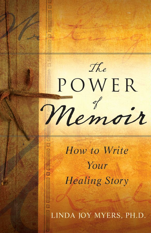 The Power of Memoir By: Linda Myers