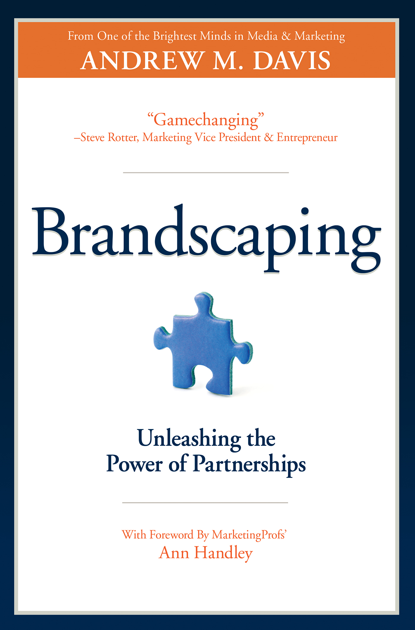 Brandscaping: Unleashing the Power of Partnerships By: Andrew M. Davis