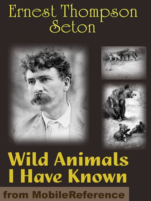 Wild Animals I Have Known (Mobi Classics)