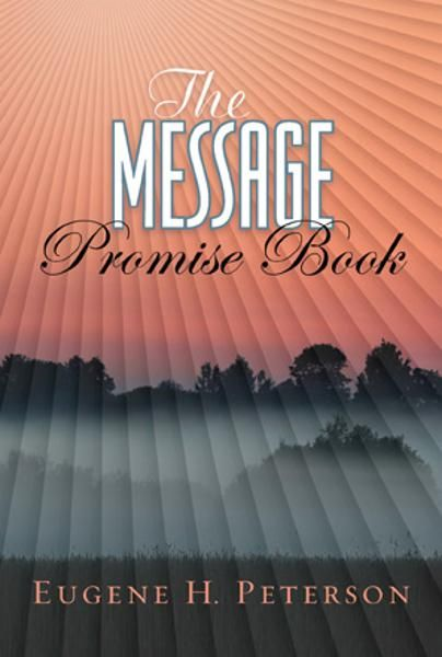 The Message Promise Book By: Eugene Peterson