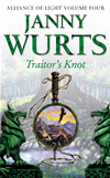 Traitors Knot: Fourth Book Of The Alliance Of Light (the Wars Of Light And Shadow, Book 7):