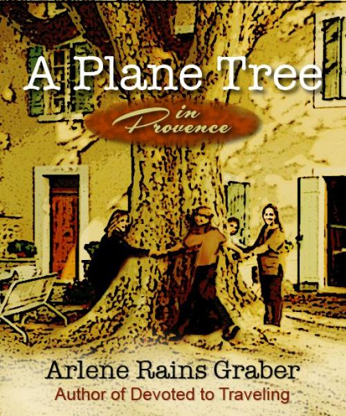A Plane Tree in Provence By: Arlene.Rains Graber