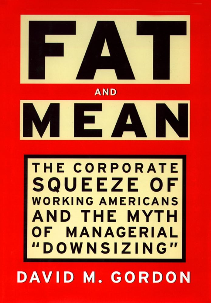 Fat and Mean By: David M. Gordon