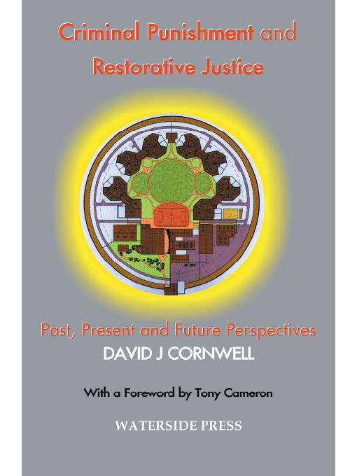 David J.  Cornwell - Criminal Punishment and Restorative Justice: Past, Present and Future Perspectives