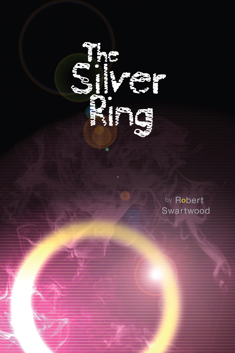 The Silver Ring By: Robert Swartwood
