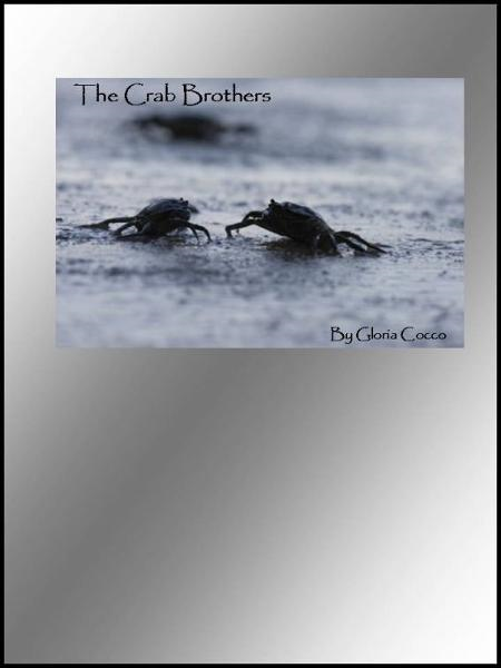 The Crab Brothers By: Gloria Cocco