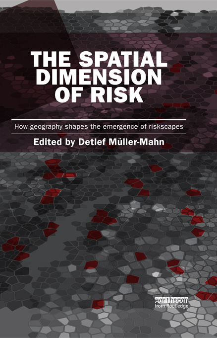 The Spatial Dimension of Risk How Geography Shapes the Emergence of Riskscapes