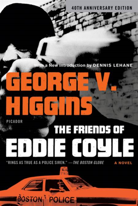 The Friends of Eddie Coyle By: George V. Higgins