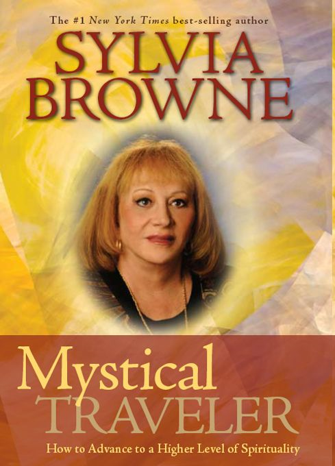 Mystical Traveler By: Sylvia Browne