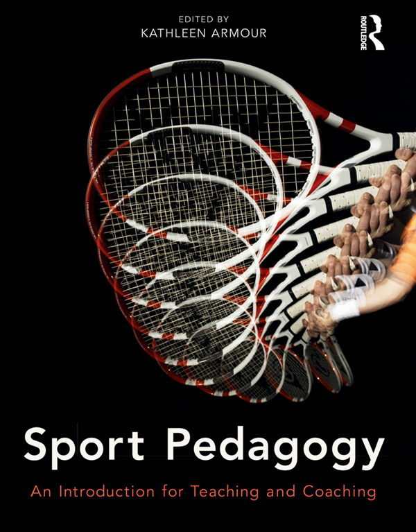 Sport Pedagogy An Introduction for Teaching and Coaching