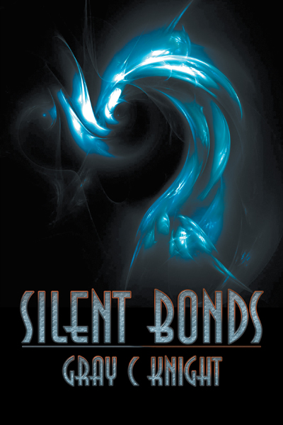 Silent Bonds By: Gray C Knight