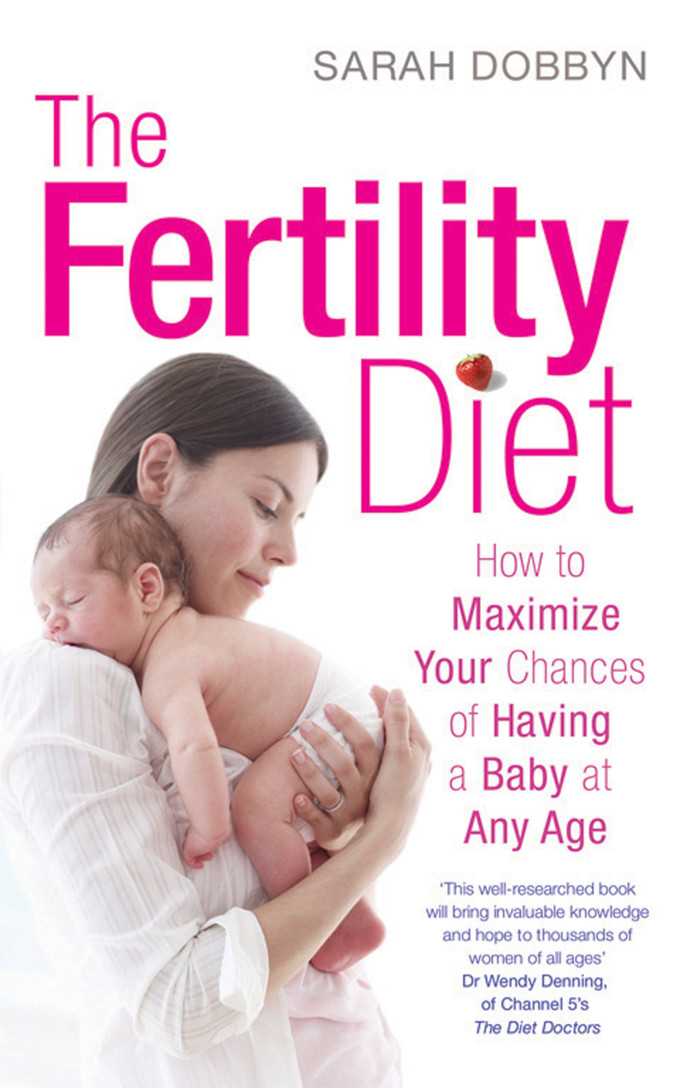 The Fertility Diet How to Maximize Your Chances of Having a Baby at Any Age