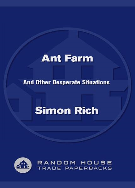Ant Farm By: Simon Rich