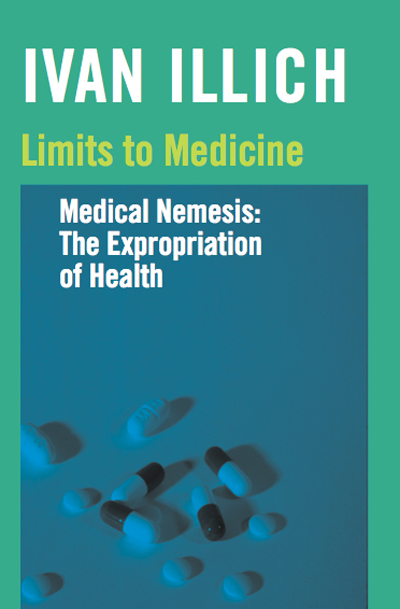 Limits to Medicine By: Ivan Illich