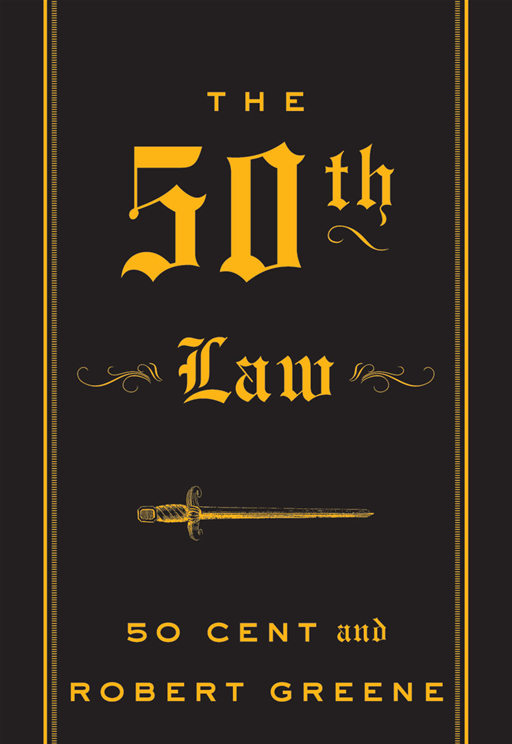 The 50th Law By: 50 Cent,Robert Greene