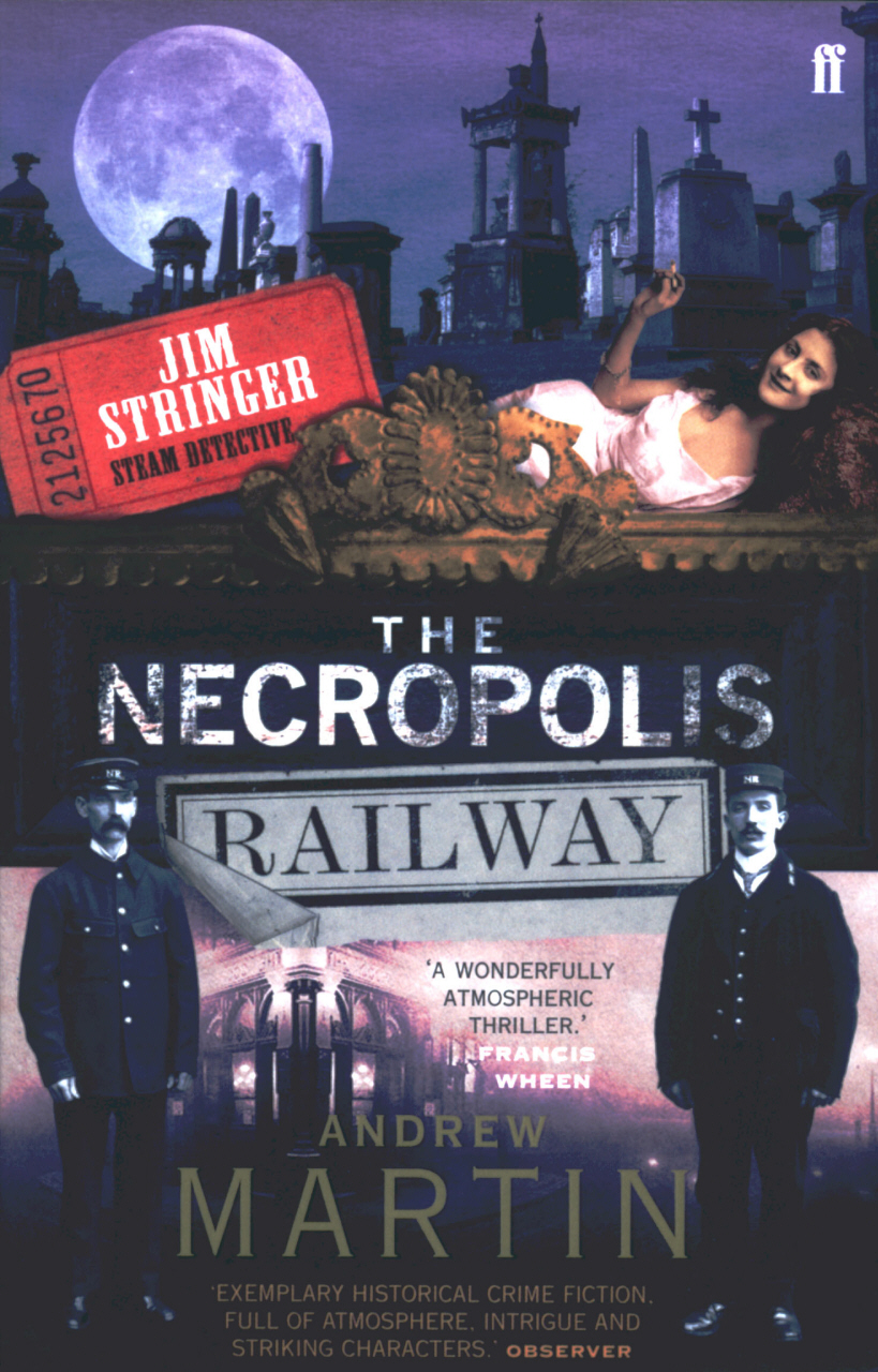 The Necropolis Railway: A Historical Novel By: Andrew Martin