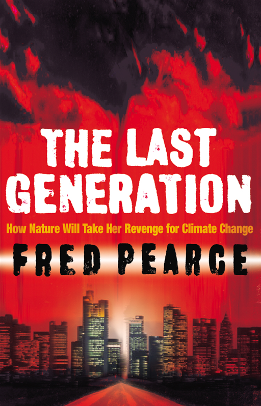 The Last Generation How Nature Will Take Her Revenge for Climate Change