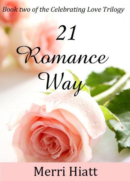 21 Romance Way (Book two of the Celebrating Love Trilogy)
