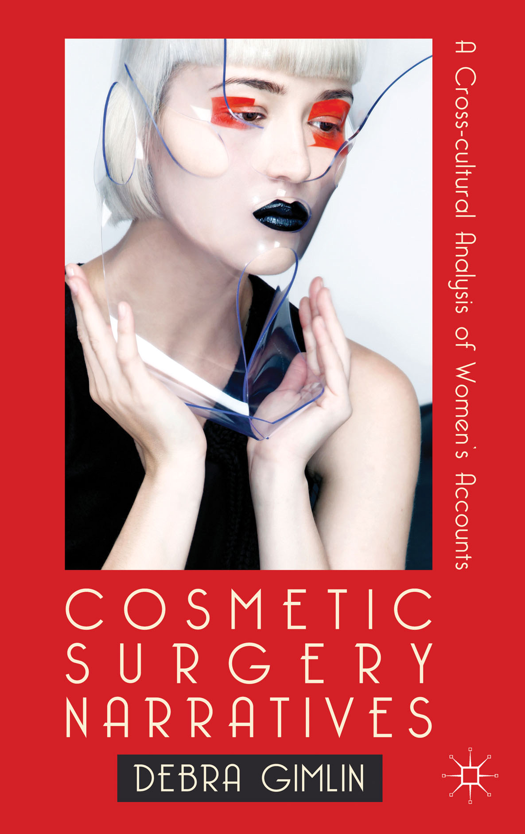 Cosmetic Surgery Narratives A Cross-Cultural Analysis of Women's Accounts