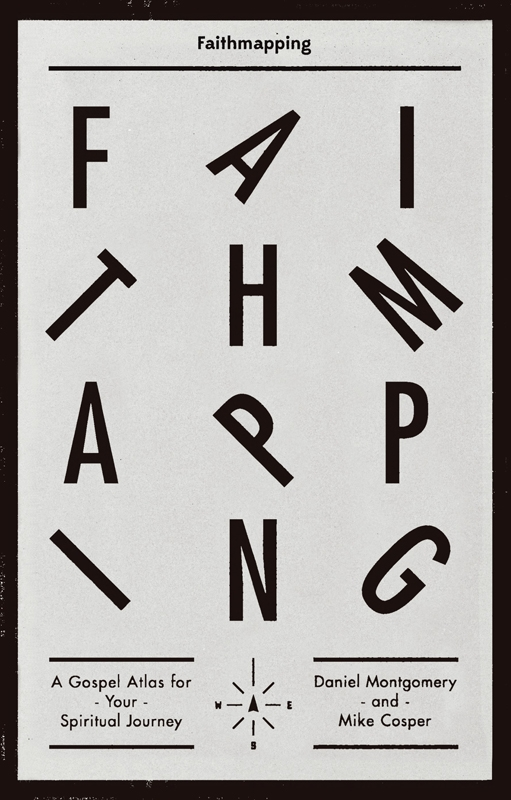 Faithmapping By: Daniel Montgomery,Mike Cosper
