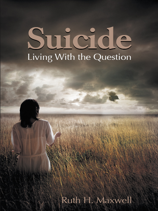 Suicide By: Ruth H. Maxwell