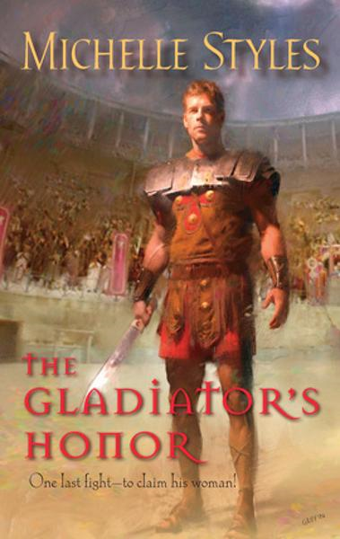 The Gladiator's Honor By: Michelle Styles