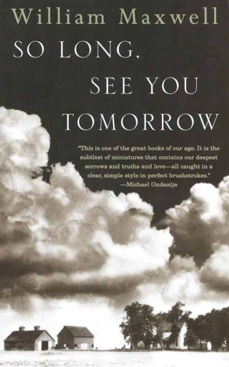 So Long, See You Tomorrow By: William Maxwell