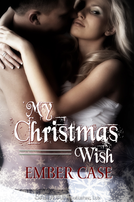 My Christmas Wish By: Ember Case