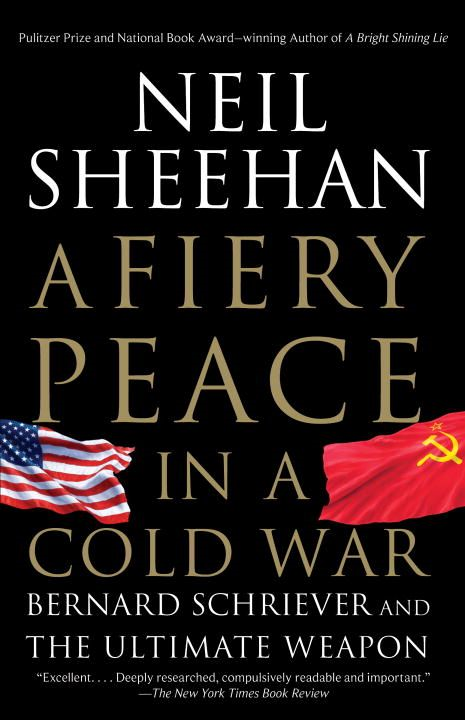 A Fiery Peace in a Cold War By: Neil Sheehan