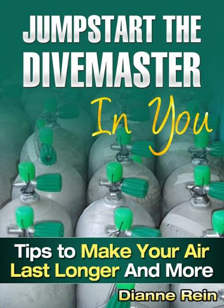 Jumpstart the Divemaster in You - Tips to Make Your Air Last Longer and More (A scuba-diving-smiles.com New Diver Series)