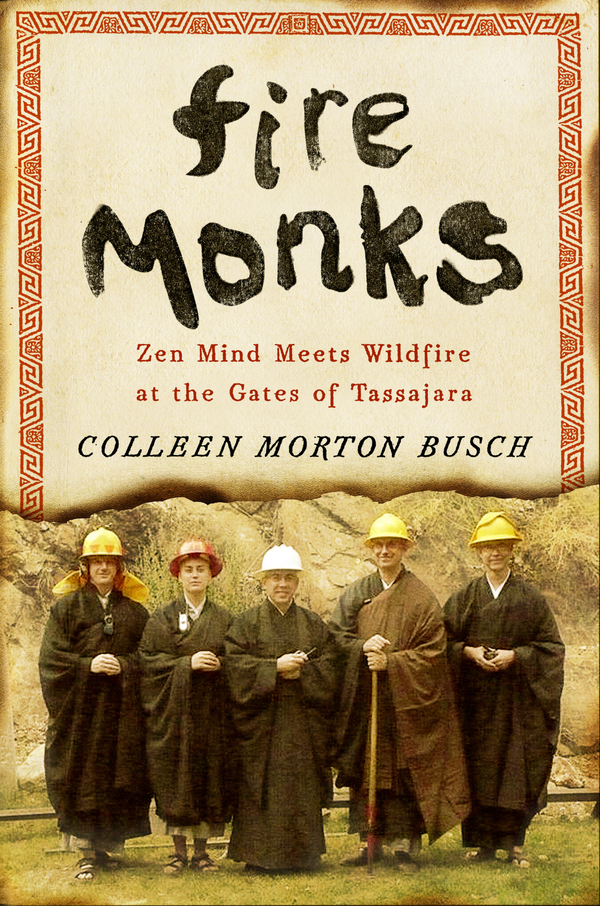 Fire Monks By: Colleen Morton Busch