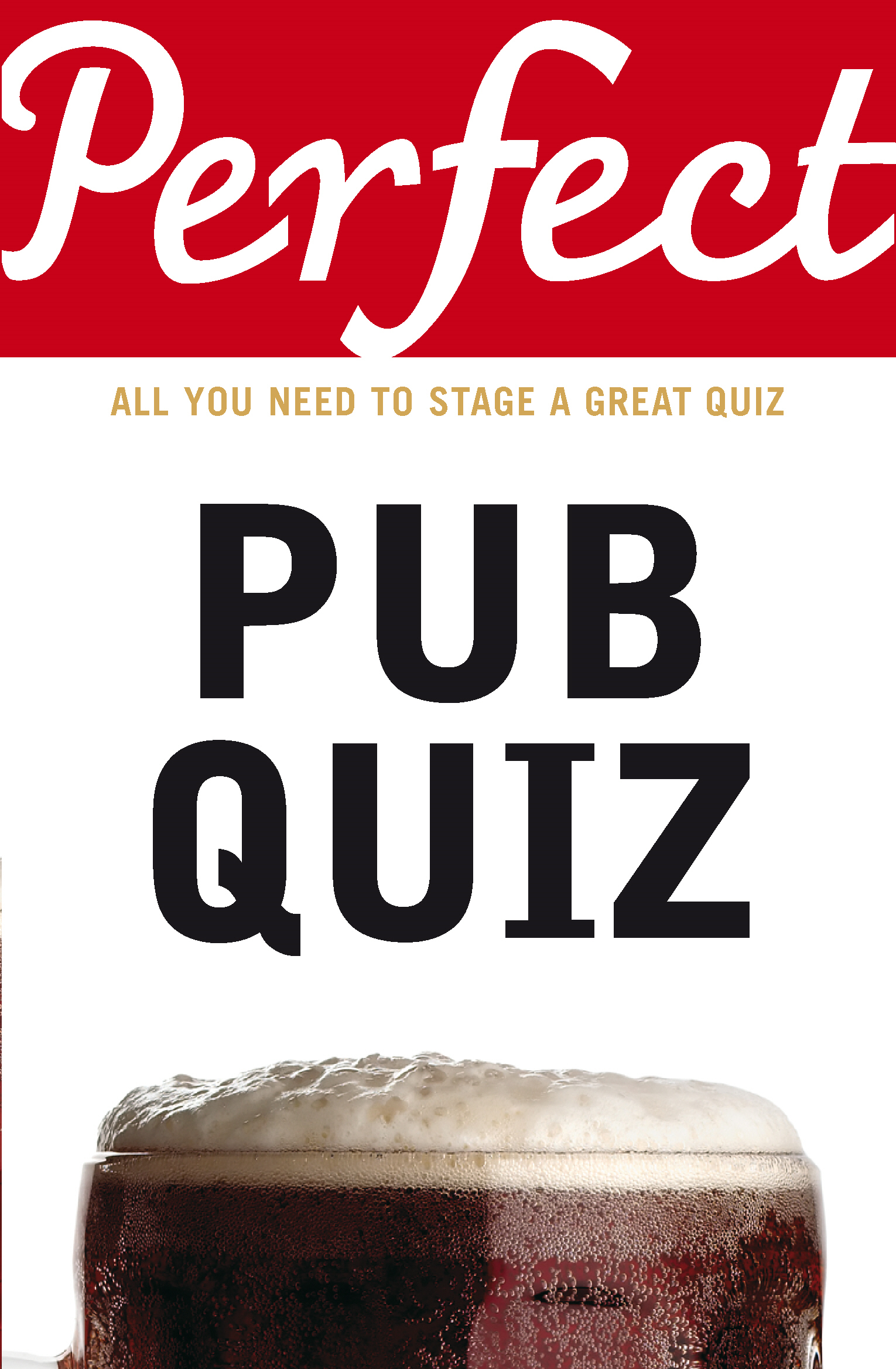 Perfect Pub Quiz By: David Pickering