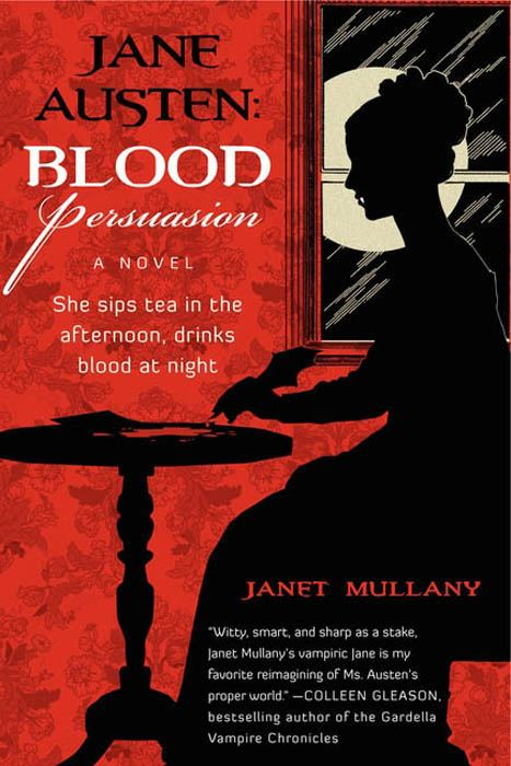 Jane Austen: Blood Persuasion By: Janet Mullany