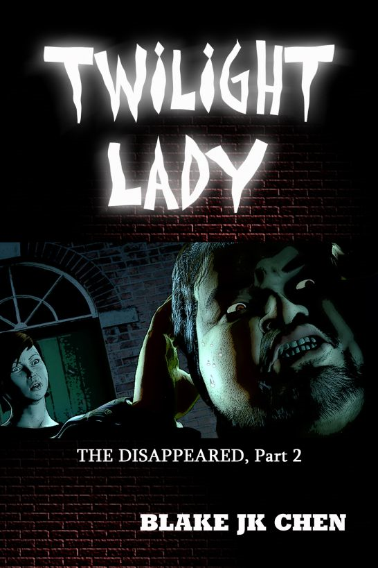 Twilight Lady: The Disappeared #2 By: Blake JK Chen