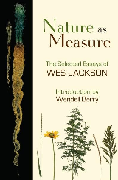 Nature as Measure By: Wes Jackson