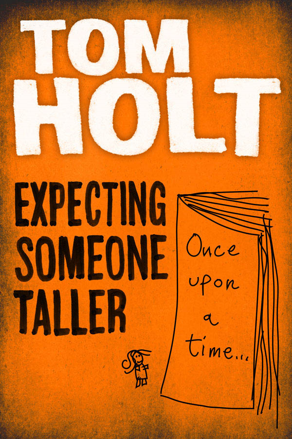 Expecting Someone Taller By: Tom Holt