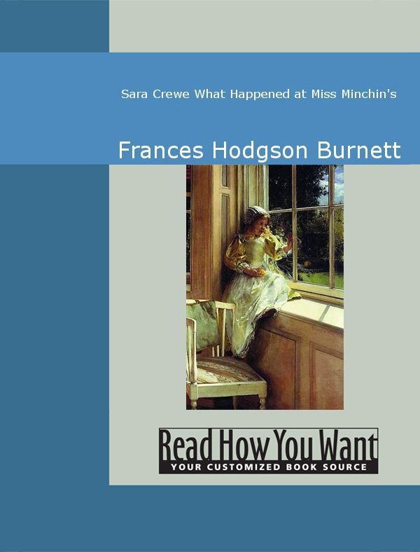 Sara Crewe What Happened At Miss Minchin's By: Frances Hodgson Burnett