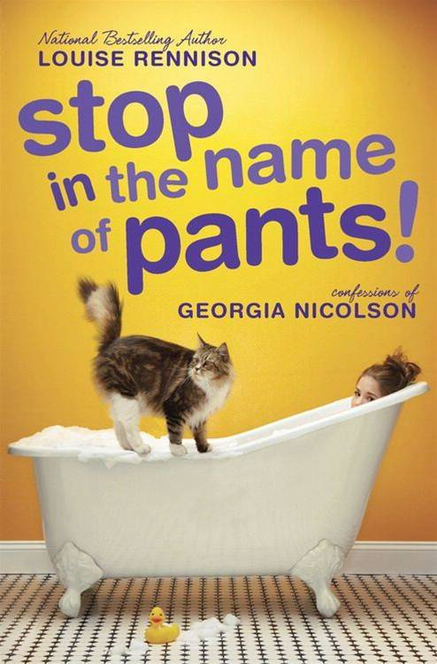 Stop in the Name of Pants! By: Louise Rennison