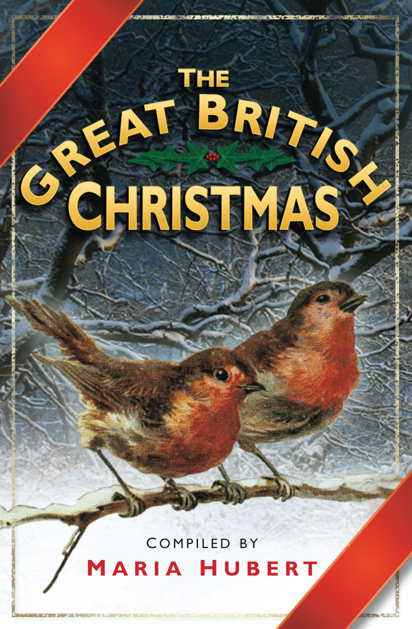 The Great British Christmas By: Maria Hubert