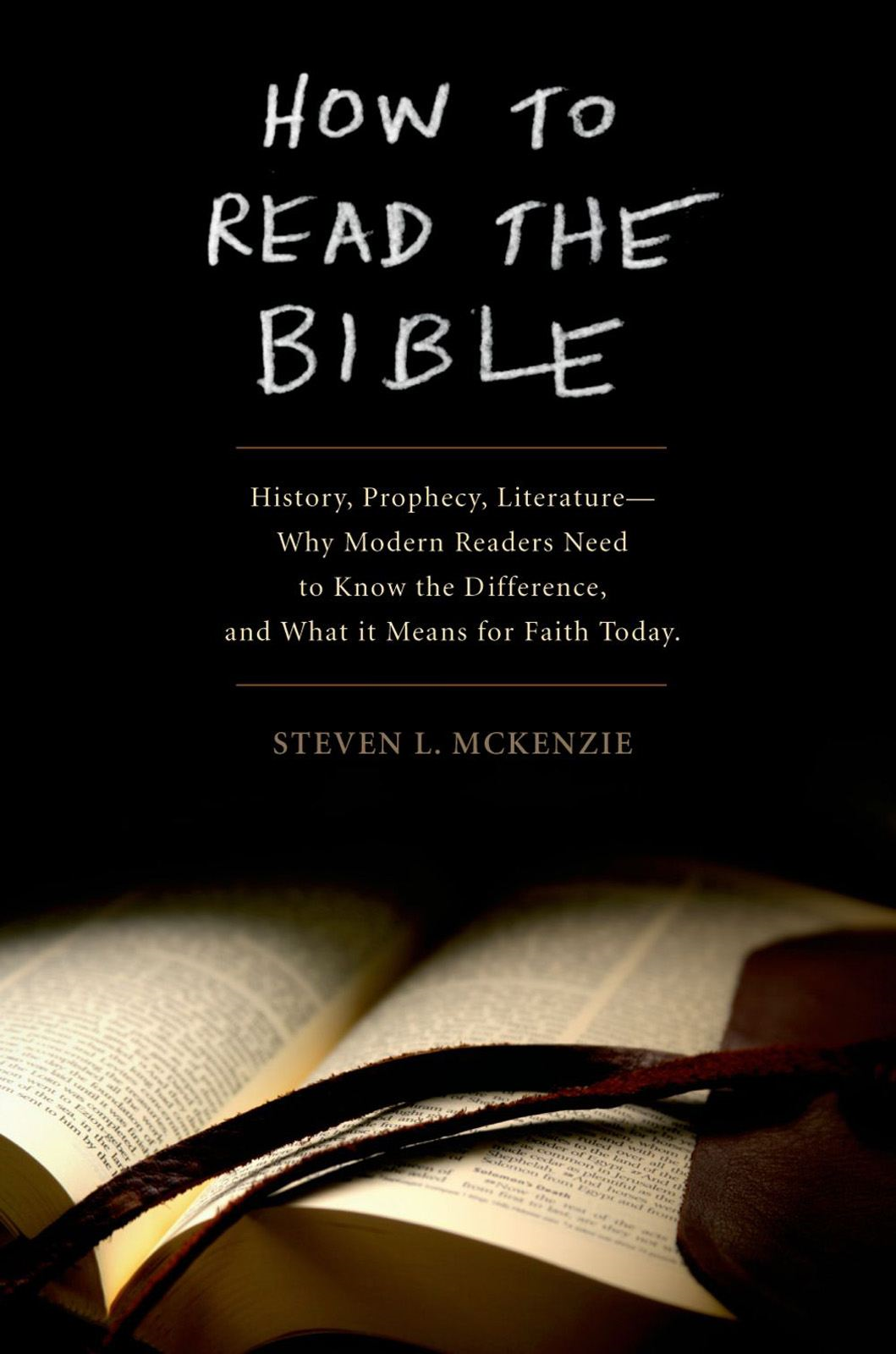 How to Read the Bible:History, Prophecy, Literature--Why Modern Readers Need to Know the Difference and What It Means for Faith Today