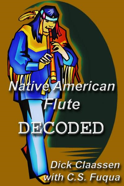 Native American Flute DECODED By: Dick Claassen