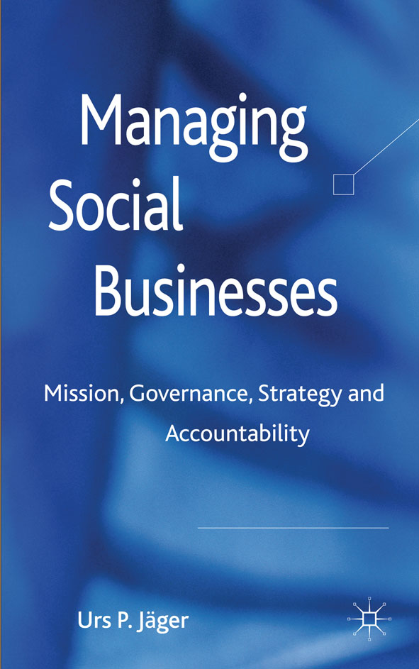 Managing Social Businesses Mission,  Governance,  Strategy and Accountability