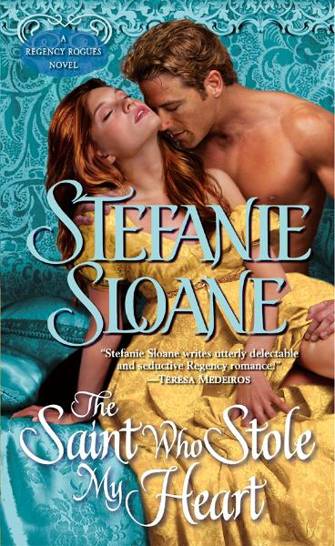 The Saint Who Stole My Heart By: Stefanie Sloane