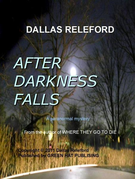 After Darkness Falls: A Paranormal Story By: Dallas Releford