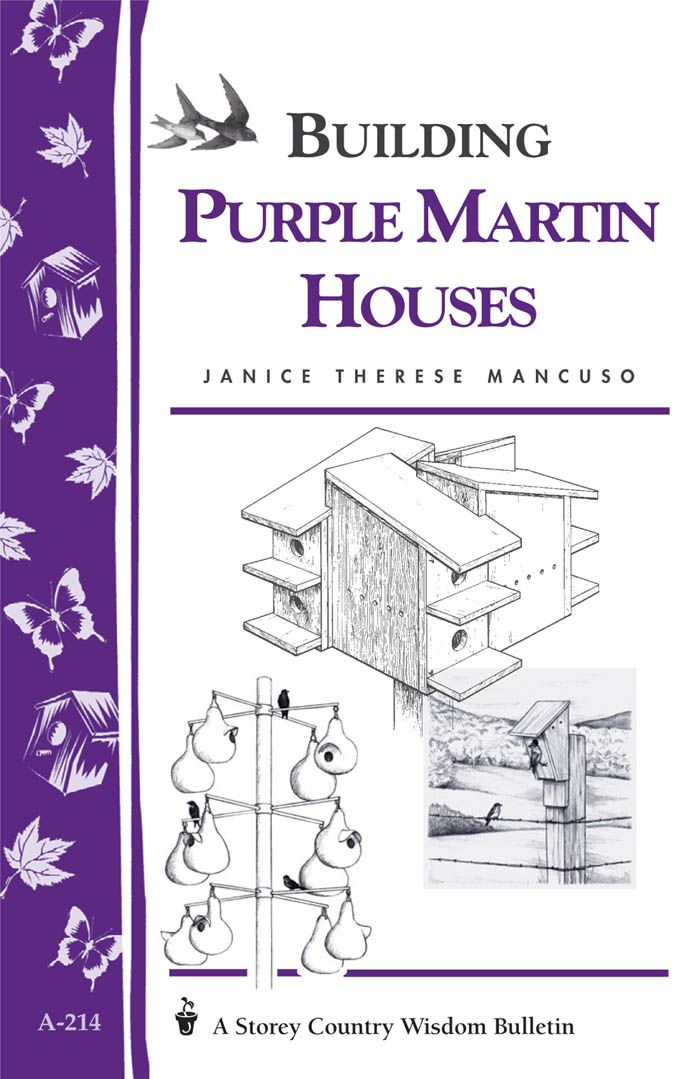 Build a Purple Martin House By: Janice Therese Mancuso