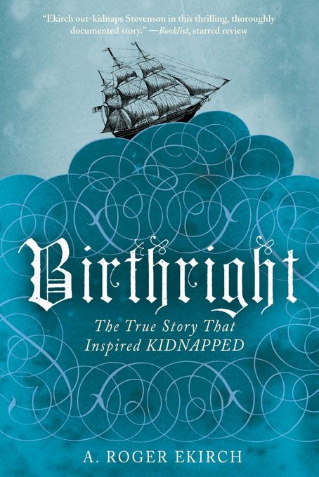 Birthright: The True Story that Inspired Kidnapped By: A. Roger Ekirch