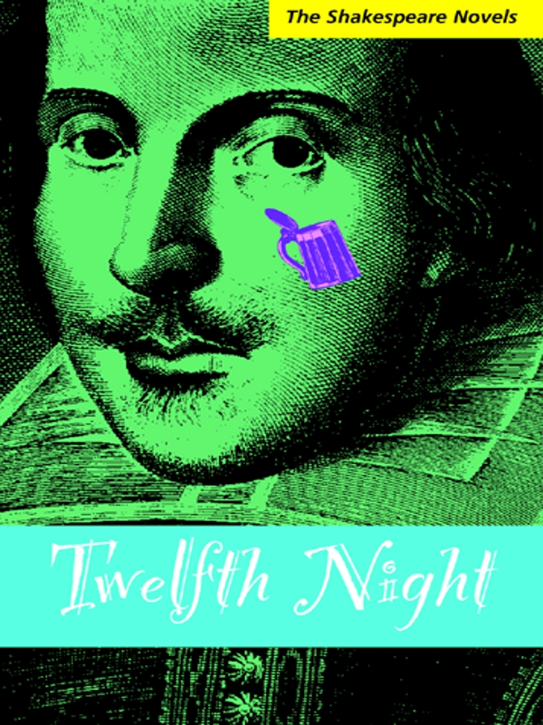 Twelfth Night: A Modern Translation By: Paul Illidge