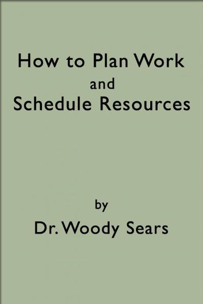 How To Plan Work and Schedule Resources By: Woodrow Sears