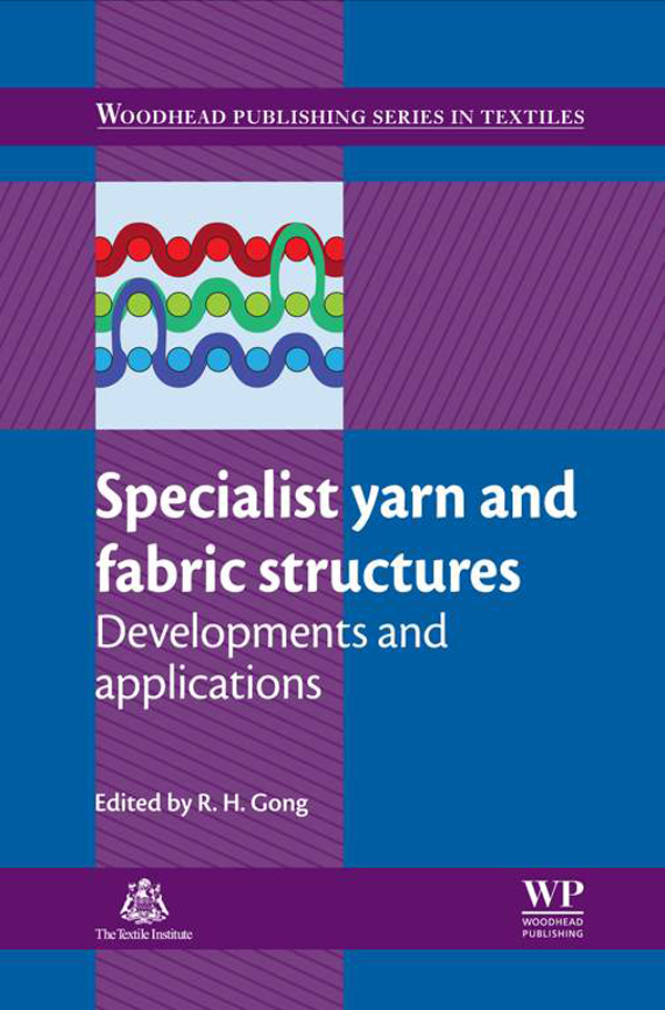 Specialist Yarn and Fabric Structures Developments And Applications