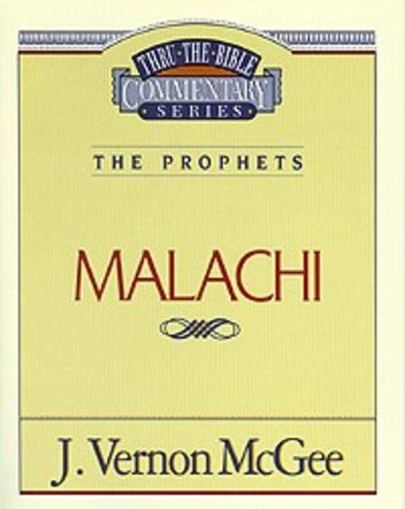 Thru the Bible Vol. 33: The Prophets (Malachi) By: Vernon McGee